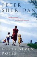 Sheridan, Peter - Forty-Seven Roses - 9780330374392 - KNH0009237