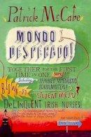 McCabe, Patrick. - Mondo Desperado - 9780330377034 - KEX0279349