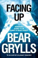Bear Grylls - Facing Up - 9780330392266 - V9780330392266