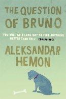 Hemon, Aleksandar - Question of Bruno - 9780330393485 - KKD0005397
