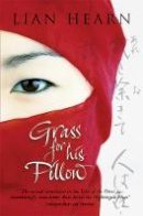 Hearn, Lian - Grass for His Pillow (Tales of the Otori, Book 2) - 9780330415262 - V9780330415262