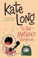 Long, Kate - The Bad Mother's Handbook - 9780330419338 - KRF0009064