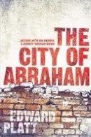 Platt, Edward - The City of Abraham - 9780330420266 - V9780330420266