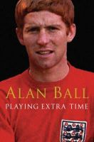 Alan Ball - Playing Extra Time - 9780330427425 - KNW0008279