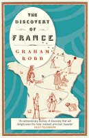 Robb, Graham - The Discovery of France - 9780330427616 - KEX0292897
