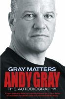Gray, Andy - Gray Matters: My Autobiography - 9780330431996 - KLJ0020039