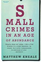 Kneale, Matthew - Small Crimes in an Age of Abundance - 9780330435352 - KLN0016380