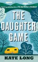 Kate Long - The Daughter Game - 9780330435468 - KNW0006699