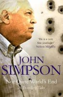 Simpson, John - Not Quite World's End: A Traveller's Tales - 9780330435604 - KEX0242041