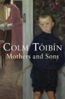 Toibin, Colm - MOTHERS & SONS - 9780330453721 - 9780330441834