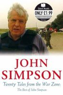 Simpson, John - TWENTY TALES FROM THE WAR ZONE: THE BEST OF JOHN SIMPSON (QUICK READS) - 9780330449991 - KRF0043707