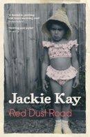 Kay, Jackie - Red Dust Road. Jackie Kay - 9780330451062 - KEX0281110
