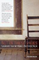 Wynne-Rhydderch, Samantha - Not in These Shoes - 9780330451468 - V9780330451468