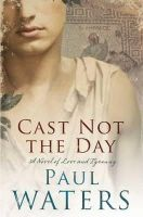 Waters, Paul - Cast Not the Day - 9780330452687 - KRF0022931