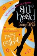 Cabot, Meg - Airhead: Being Nikki (Airhead Trilogy) - 9780330453837 - KTK0080887