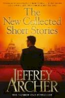 Archer  Jeffrey - THE NEW COLLECTED SHORT STORIES B - 9780330454452 - V9780330454452