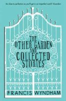 Wyndham, Francis - Other Garden and Collected Stories - 9780330457200 - V9780330457200