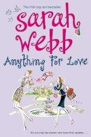 Webb, Sarah - Anything for Love - 9780330458313 - KTM0005612