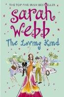 Webb, Sarah - The Loving Kind - 9780330458351 - KTM0000656