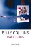 Billy Collins - Ballistics - 9780330464383 - V9780330464383