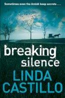Castillo, Linda - Breaking Silence - 9780330471916 - 9780330471916