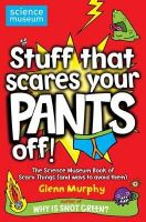 Glenn Murphy - Stuff That Scares Your Pants Off! (Science Museum) - 9780330477246 - V9780330477246