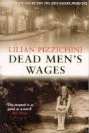 Lillian Pizzichini - Dead Men's Wages - 9780330484466 - KLN0018572