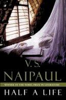 S. Naipaul, V. - Half a Life - 9780330485173 - KSS0000011