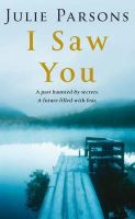 Parsons, Julie - I Saw You - 9780330488877 - 9780330488877