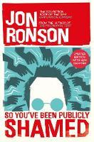 Jon Ronson - So You've Been Publicly Shamed - 9780330492294 - V9780330492294