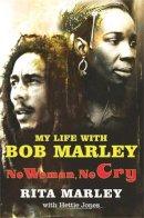 Marley, Rita, Jones, Hettie - No Woman No Cry - 9780330493307 - KRA0008374