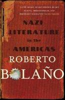 Bolao, Roberto Bolao - Nazi Literature in the Americas. Roberto Bolao - 9780330510516 - V9780330510516