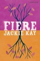 Kay, Jackie - Fiere - 9780330513371 - KEX0281109