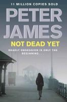 James, Peter - Not Dead Yet - 9780330515573 - KYB0000601