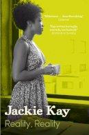 Kay, Jackie - Reality, Reality - 9780330515726 - 9780330515726