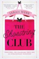 Sarah Webb - The Shoestring Club - 9780330519441 - KTG0007772