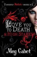 Cabot, Meg - The Mediator: Love You to Death and High Stakes (Mediator Bind Up) - 9780330519502 - KTM0001609
