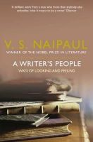 Naipaul, Sir V. S. - Writer's People: Ways of Looking and Feeling - 9780330522984 - KSG0006644