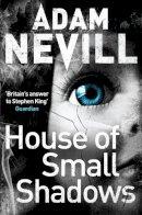 Nevill, Adam - House of Small Shadows - 9780330544245 - V9780330544245