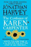 Harvey, Jonathan - The Confusion of Karen Carpenter - 9780330544399 - 9780330544399