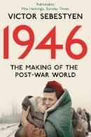 Sebestyen, Victor - 1946: The Making of the Modern World - 9780330544856 - V9780330544856
