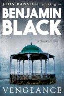 Black, Benjamin - Vengeance - 9780330545822 - KTG0011931