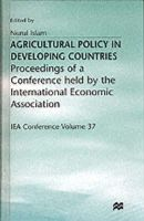 Islam N., Islam, Nurul - Agricultural Policy in Developing Countries (International Economic Association S.) - 9780333166444 - KON0701370