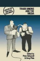 Peter Beharrell~Greg Philo - Trade Unions and the Media - 9780333220559 - KHS0074807
