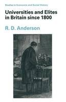 Anderson, R. D. - Universities and Elites in Britain since 1800 (Studies in Economic and Social History) - 9780333524343 - KEX0285301