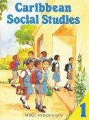 Morrissey, Mike - Caribbean Social Studies 1 (Bk. 1) - 9780333536148 - V9780333536148