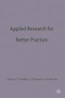 Everitt, Angela; Hardiker, Pauline; Littlewood, Jane; Mullender, Audrey - Applied Research for Better Practice - 9780333544341 - V9780333544341