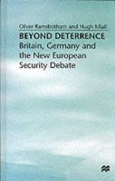 Ramsbotham, Oliver, Ramsbotham +. Miall - Beyond Deterrence: Britain, Germany and the New European Security Debate (Oxford Research Group) - 9780333550380 - KEX0283984