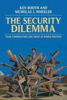 Booth, Ken, Wheeler, Nicholas - Security Dilemma: Fear, Cooperation, and Trust in World Politics - 9780333587454 - V9780333587454