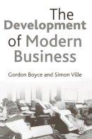 Boyce, Gordon, Ville, Simon - The Development of Modern Business - 9780333598788 - V9780333598788